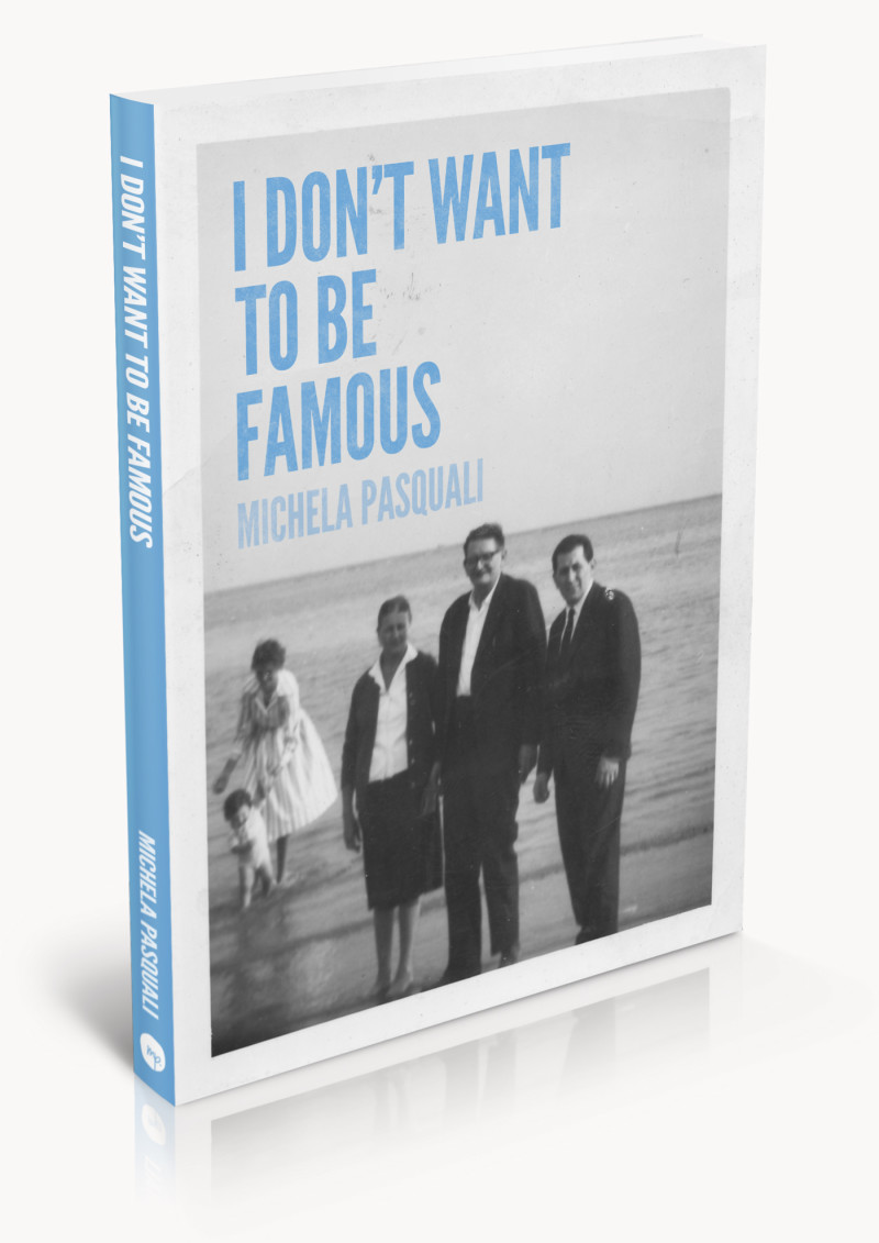 I Don't Want To Be Famous – Michela Pasquali